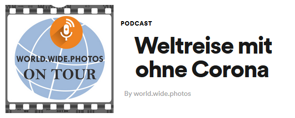 world.wide.photos on Tour - der Podcast: Weltreise mit ohne Corona